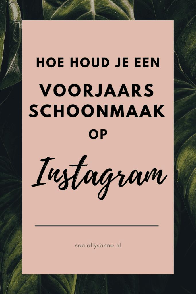 Zo houd je een grote schoonmaak op Instagram