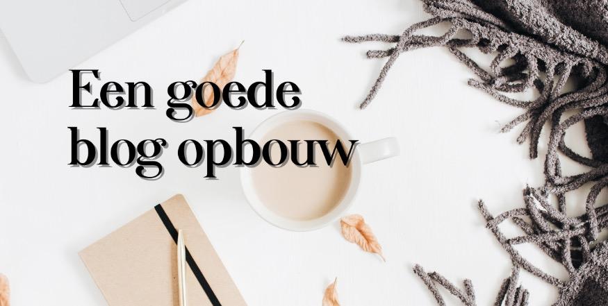 wat is een goede blog opbouw