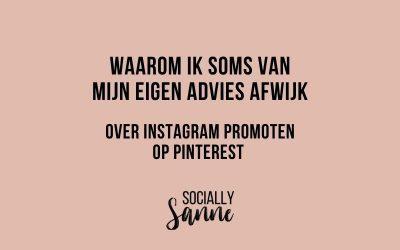 Waarom ik soms van mijn eigen advies afwijk – Instagram promoten op Pinterest