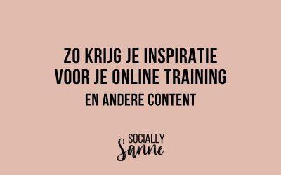 Zo krijg je inspiratie voor de inhoud van je online training