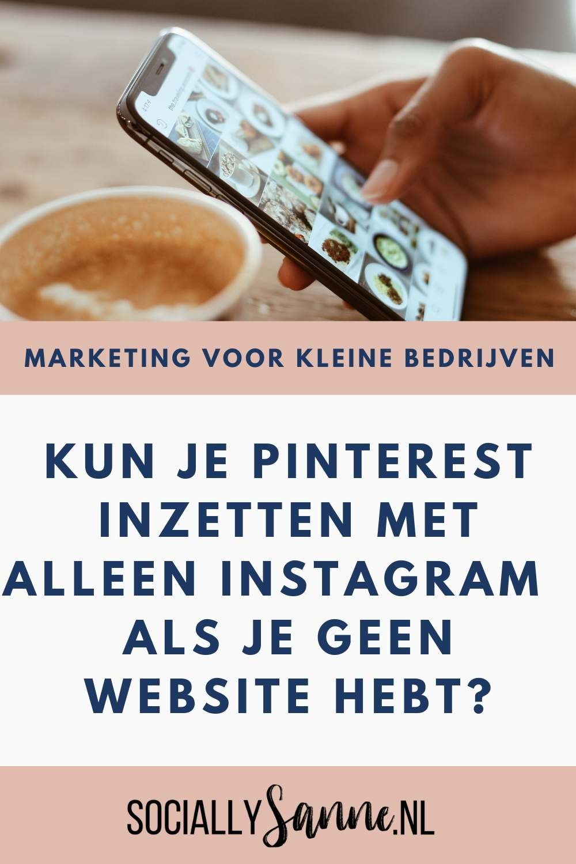 Kun je Pinterest inzetten met alleen Instagram en zonder website - Socially Sanne blog